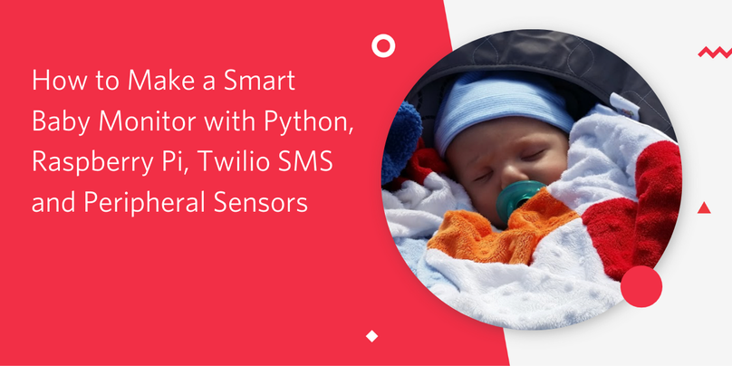 How to Make a Smart Baby Monitor with Python, Raspberry Pi, Twilio