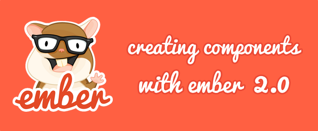 Creating Ember Components