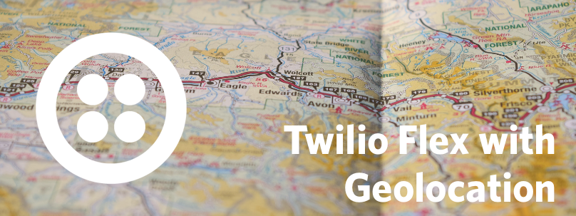 Enable Geolocation in Twilio Flex with Google Maps and Twilio Sync