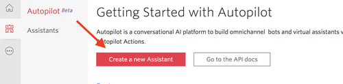 Create your first assistant in the Autopilot console