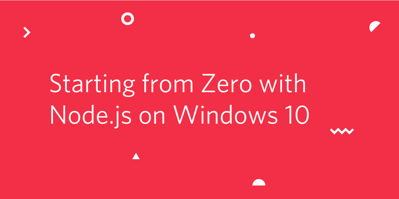 Starting from Zero with Node.js on Windows 10