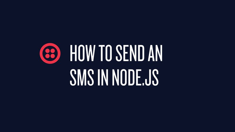 How to Send an SMS With Node js Using Twilio - Twilio