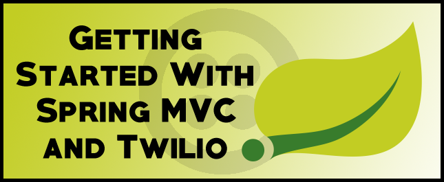 Getting started with Spring MVC and Twilio - Twilio