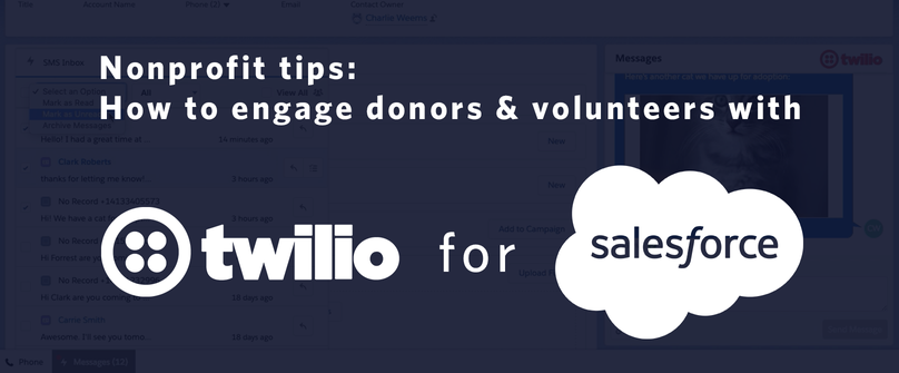 nonprofit tips twilio for salesforce engage donors and volunteers