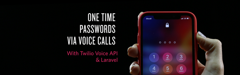 Providing One Time Passwords via Voice Calls with Twilio and