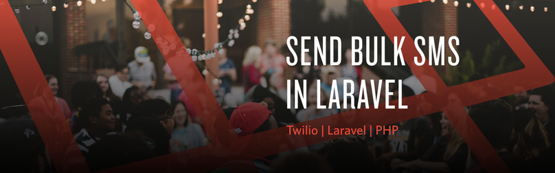 How to Send Bulk SMS with Twilio and Laravel PHP - Twilio