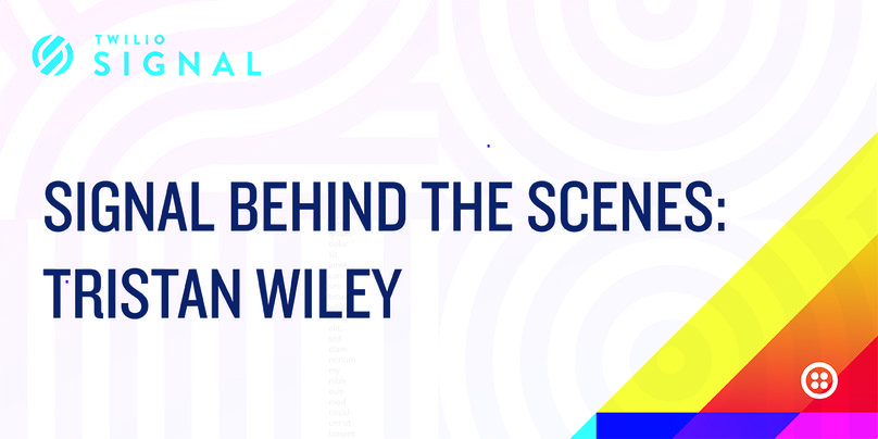 SIGNAL Behind the Scenes: Twitch's Tristan Wiley - Twilio