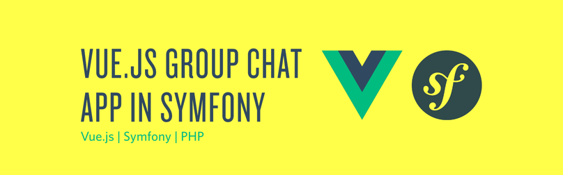 How to Create a Vue js Group Chat App in PHP with Symfony