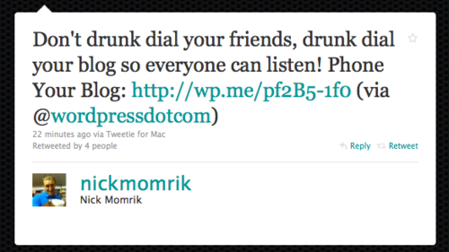 Drunk-dial-your-blog