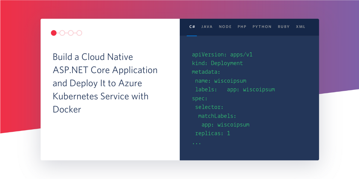 Build a Cloud Native ASP.NET Core Application and Deploy It to Azure Kubernetes Service with Docker