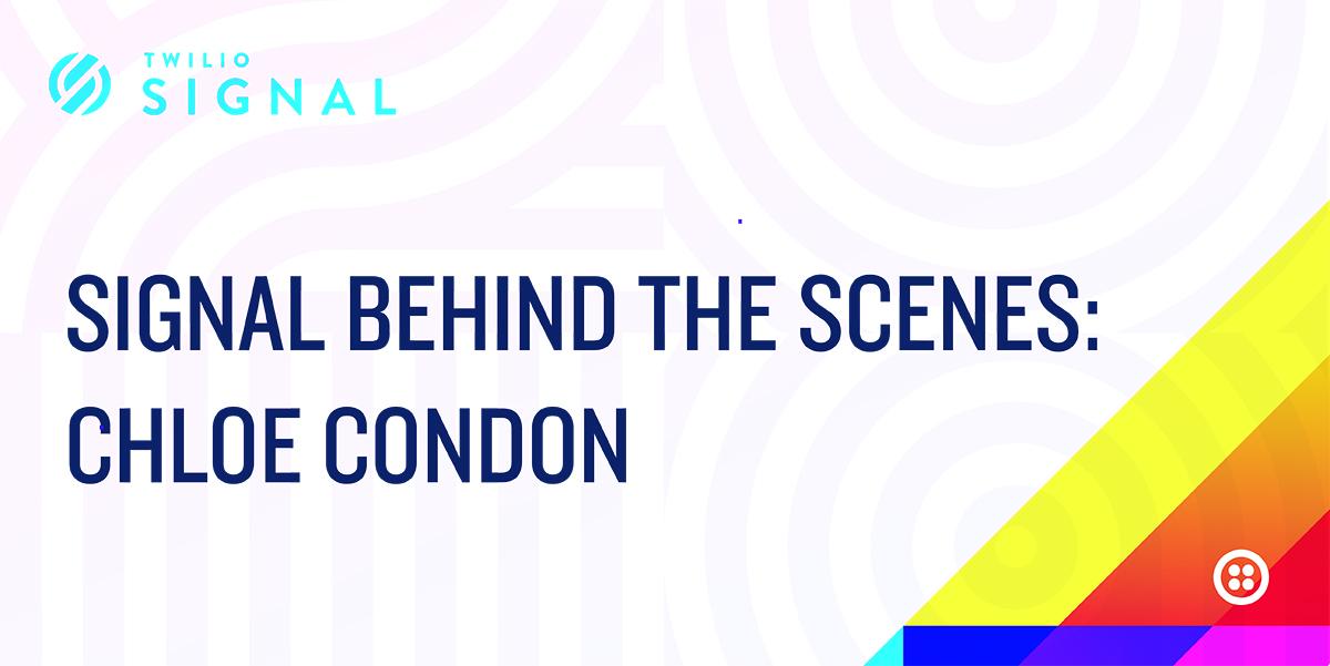 SIGNAL Behind the Scenes: Microsoft's Chloe Condon - Twilio