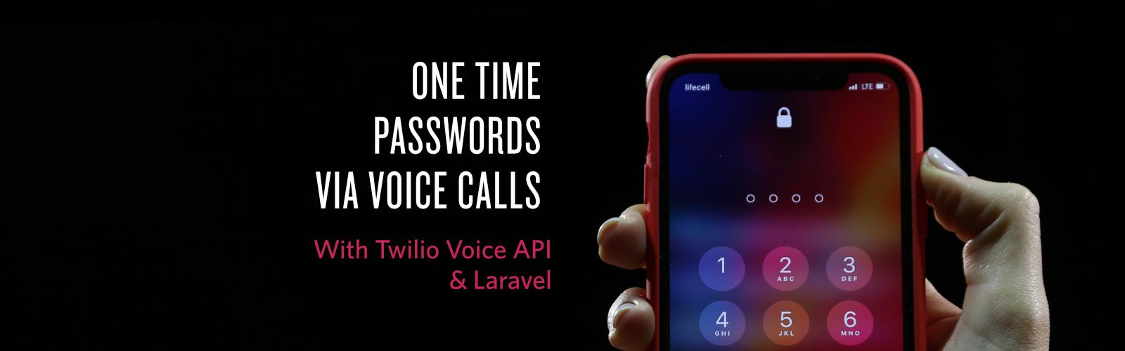 Providing One Time Passwords via Voice Calls with Twilio and Laravel