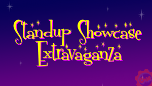 Standup Showcase Extravaganza! (08-29-2019)