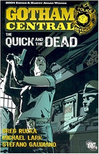 Gotham Central Vol. 4: The Quick and the Dead TP