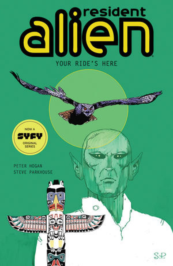 Resident Alien Vol. 6: Your Ride's Here TP