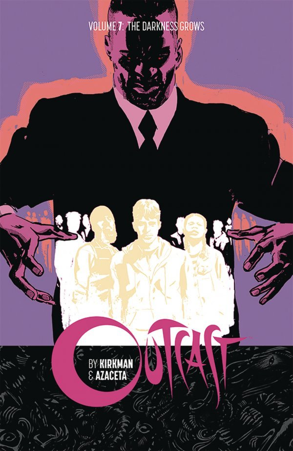 Outcast Vol. 7: The Darkness Grows TP