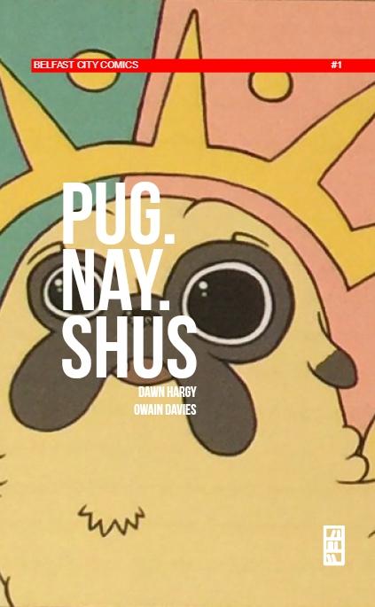 Pug.Nay.Shus #1