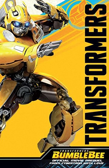 Transformers: Bumblebee Movie Prequel From Cybertron with Love TPB