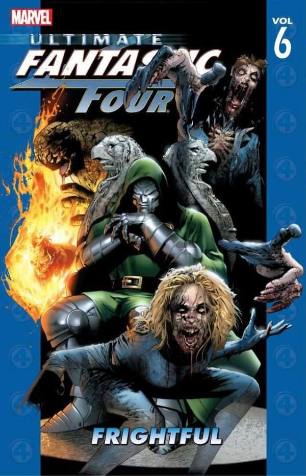 Ultimate Fantastic Four Vol. 6: Frightful TP