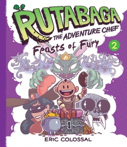 Rutabaga the Adventure Chef Vol 2: Feasts of Fury