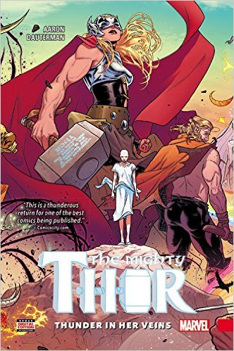 The Mighty Thor Vol. 1: Thunder In Her Veins HC