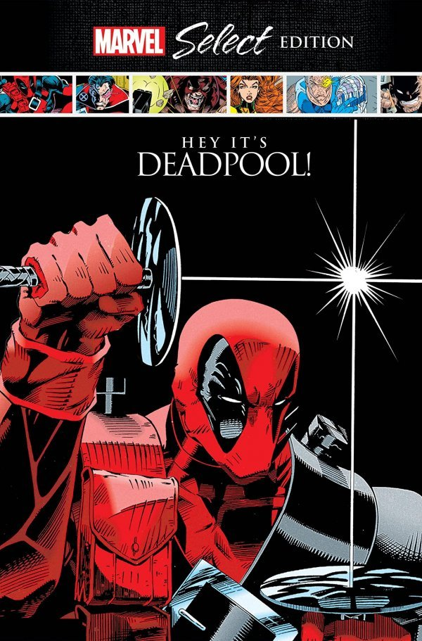 Deadpool: Hey, It's Deadpool! Marvel Select HC
