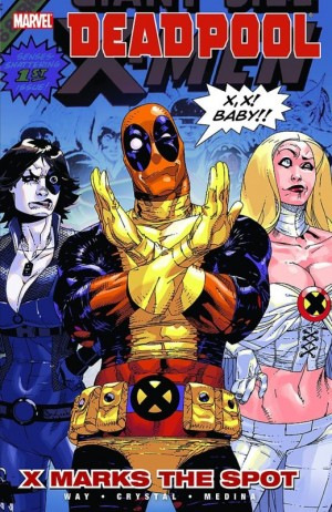 Deadpool Vol. 3: X Marks The Spot TP