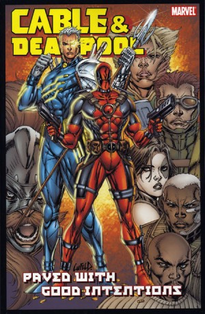 Cable & Deadpool Vol. 6: Paved With Good Intentions TP