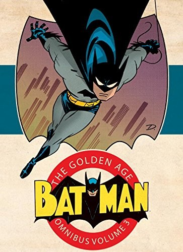 Batman: The Golden Age Omnibus Vol. 3 HC