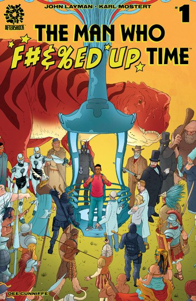 The Man Who F#%&ed Up Time #1 review