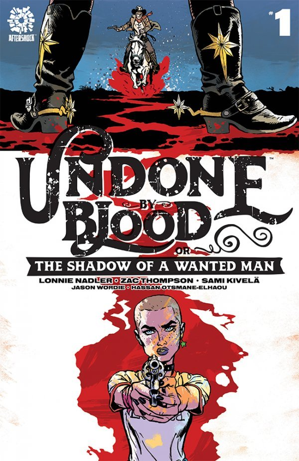 Undone by Blood or the Shadow of a Wanted Man #1 review