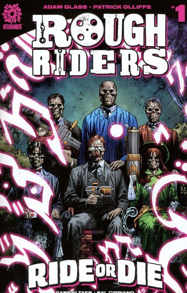 Rough Riders: Ride Or Die #1