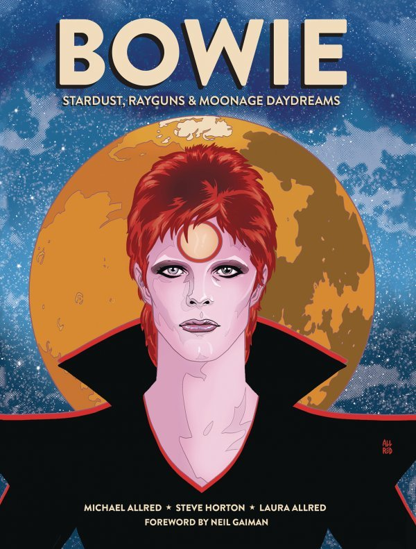 BOWIE: Stardust, Rayguns, & Moonage Daydreams HC