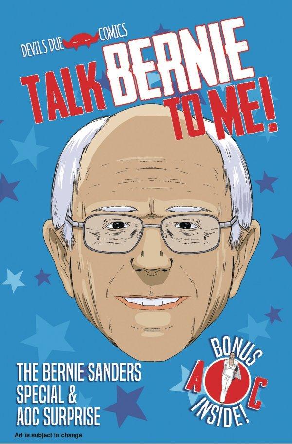 Talk Bernie To Me Bernie Sanders #1 review