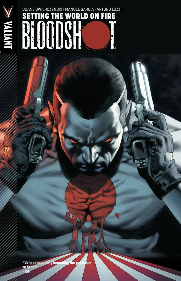 Bloodshot Vol. 1: Setting the World on Fire TP