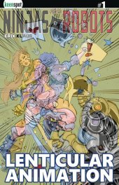 Ninjas & Robots #1 Cover E Lenticular