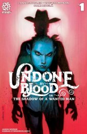 Undone by Blood or the Shadow of a Wanted Man #1 1:15 Robinson Cover