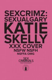 Sex Criminals: Sexual Gary Special #1 XXX Skelly Variant