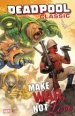 Deadpool Classic Vol. 19: Make War, Not Love TP
