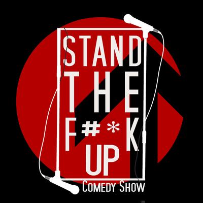 Stand the F#*k Up (STFU)