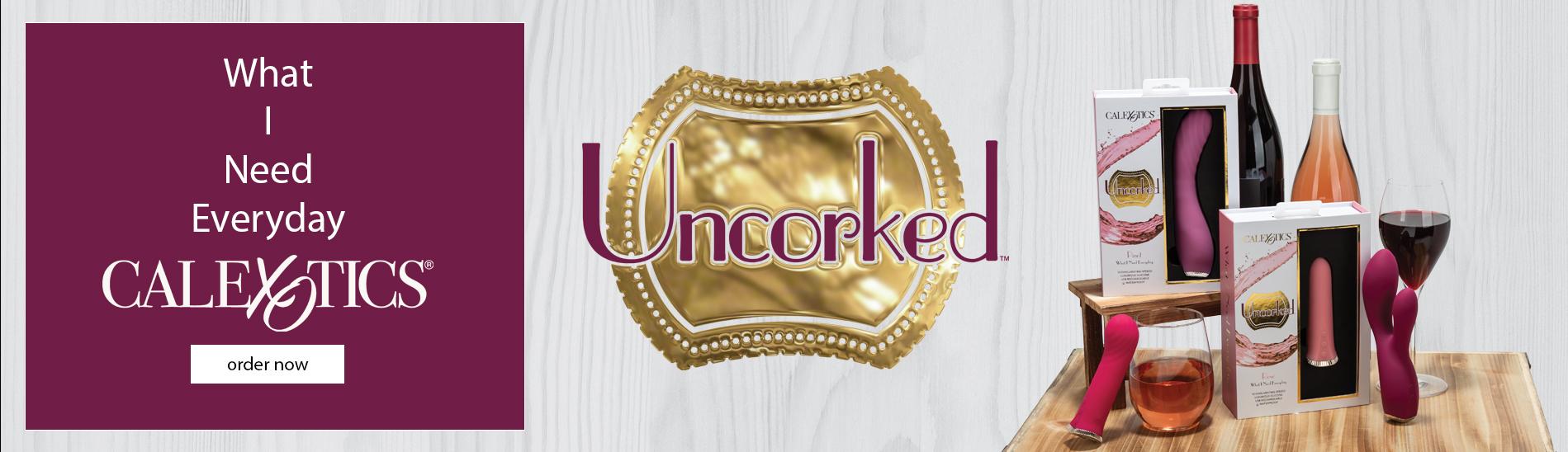 uncorked calexotics