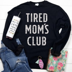 Tired Moms Club Sweatshirt