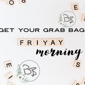 Friday Morning Grab Bag!