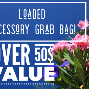 LOADED Acessory Grab Bag valued at 50 or more!