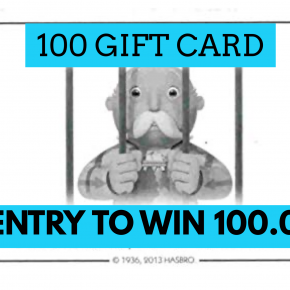 GET OUT OF JAIL 100.00 Gift card & ENTRY TO WIN 100.00 CASH