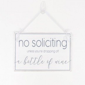 No Soliciting Unless It's Wine Sign