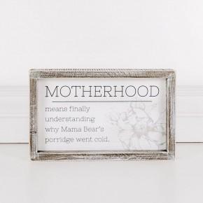 Motherhood Is Finally Understanding Why Mama Bear's Porridge Went Cold Sign