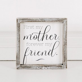 First My Mother Wood Frame Sign