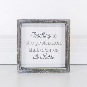 Teaching Creates All Other Professions Sign