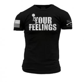 "Grunt Style "" F*ck Your Feelings"" Shirt"